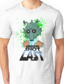 Greedo Shot Last Unisex T-Shirt