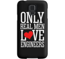 Only Real Men Love Engineers Samsung Galaxy Case/Skin