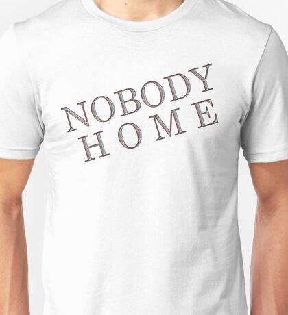 *NOBODY HOME* Unisex T-Shirt
