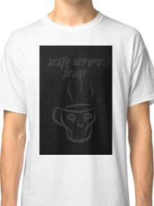 Death Before Decaf Classic T-Shirt