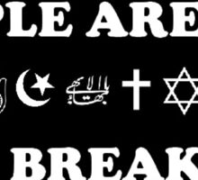 People Are Not For Breaking - Faith&Religion Sticker
