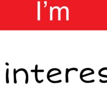 Hello I'm Not Interested Sticker