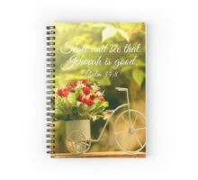 Taste and See That Jehovah is Good Spiral Notebook