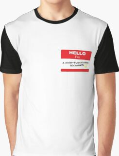 Hello I'm A High-Functioning Sociopath Graphic T-Shirt