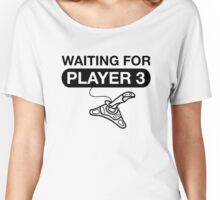Waiting For Player 3 Women's Relaxed Fit T-Shirt