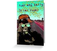 Fear and Sassy In Las Vegas Greeting Card