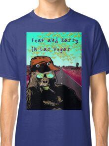 Fear and Sassy In Las Vegas Classic T-Shirt