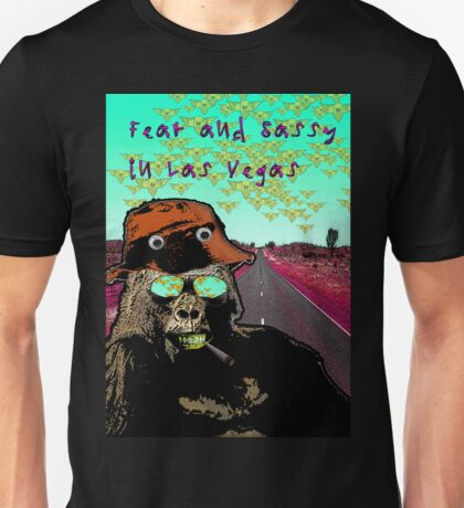 Fear and Sassy In Las Vegas Unisex T-Shirt