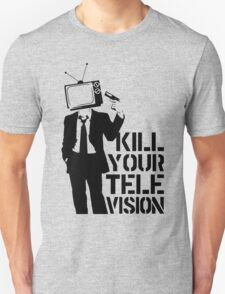Just Kill Your Television ! T-Shirt