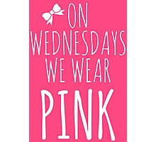 On Wednesdays we wear Pink - white ink Photographic Print