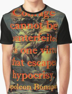 Courage Cannot Be Counterfeited - Napoleon Graphic T-Shirt