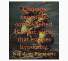 Courage Cannot Be Counterfeited - Napoleon Baby Tee
