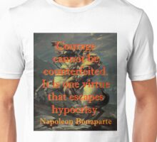 Courage Cannot Be Counterfeited - Napoleon Unisex T-Shirt