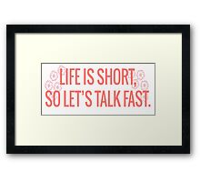 Gilmore Girls-Talk Fast Framed Print
