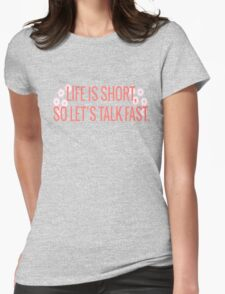 Gilmore Girls-Talk Fast Womens Fitted T-Shirt