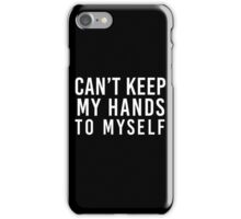 HANDS TO MYSELF iPhone Case/Skin