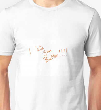 On The Buses Quote - I 'Ate You Butler Unisex T-Shirt