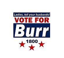 Vote For Burr Photographic Print