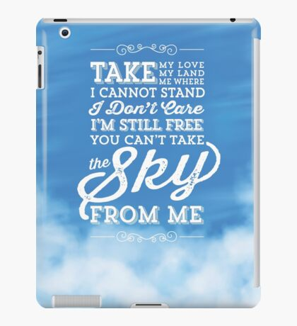 You Can't Take the Sky From Me - Blue Sky iPad Case/Skin