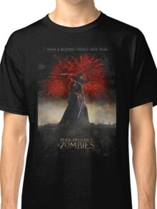 Pride and Prejudice and Zombies Movie - Have A Bloody Lovely New Year Classic T-Shirt
