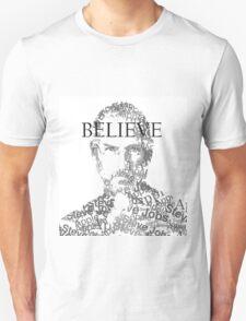 Believe - Steve Jobs Unisex T-Shirt