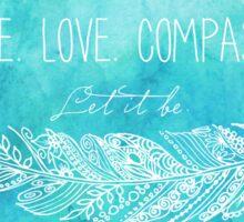 Peace Love Compassion Sticker