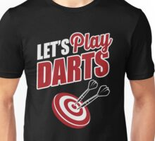 Let's play darts Unisex T-Shirt