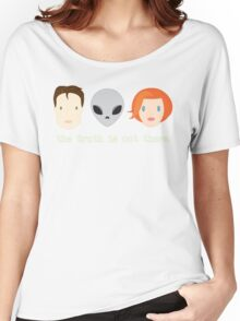 The Truth is Out There. Women's Relaxed Fit T-Shirt