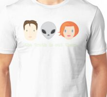 The Truth is Out There. Unisex T-Shirt