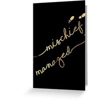 Mischief Managed (black) Greeting Card