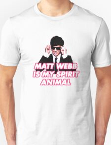 Matt Webb is My Spirit Animal Unisex T-Shirt