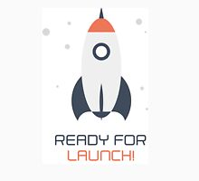 Ready for Launch! Unisex T-Shirt