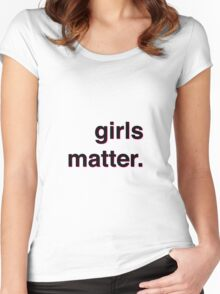 Girls matter Women's Fitted Scoop T-Shirt