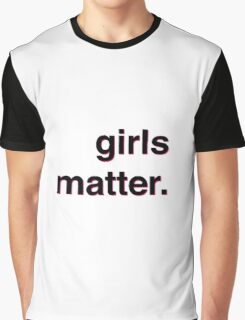 Girls matter Graphic T-Shirt