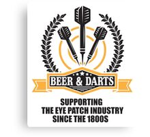 Beer & Darts supporting the eye patch industry since the 1980s Canvas Print