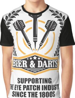 Beer & Darts supporting the eye patch industry since the 1980s Graphic T-Shirt