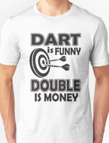 Dart is funny double is money! T-Shirt