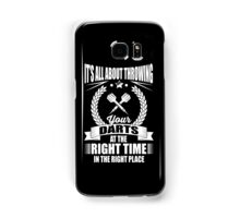 It's all about throwing your darts at the right time in the right place Samsung Galaxy Case/Skin