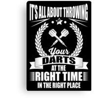It's all about throwing your darts at the right time in the right place Canvas Print