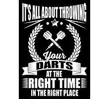 It's all about throwing your darts at the right time in the right place Photographic Print