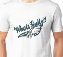 What's Gully??   . .   . ..                  ..EAGLES Unisex T-Shirt