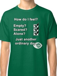 Just Another Ordinary Day Classic T-Shirt