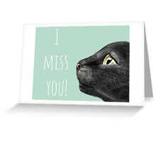 I miss you, sad cat Greeting Card