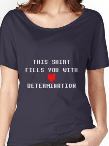 Undertale Determination Women's Relaxed Fit T-Shirt