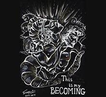 This is my Becoming Unisex T-Shirt