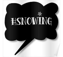 Hashtag Snowing Poster