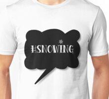 Hashtag Snowing Unisex T-Shirt