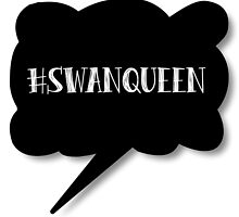 Hashtag SwanQueen by hartbigmametown