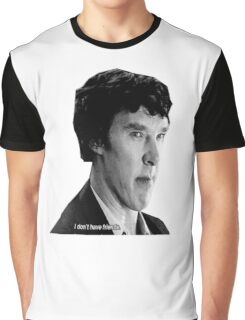 """Sherlock - """"I don't have friends."""" Graphic T-Shirt"""