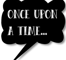 Once Upon a Time... by hartbigmametown